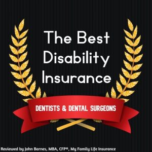 show the best disability insurance for dentists and dental surgeons