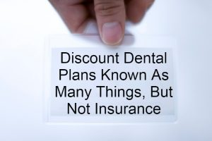 to show the different names of discount dental plans versus dental insurance