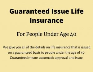 to introduce guaranteed issue life insurance under age 40