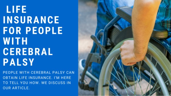 to discuss life insurance for people with cerebral palsy