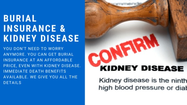 To show how people with kidney disease can get burial insurance